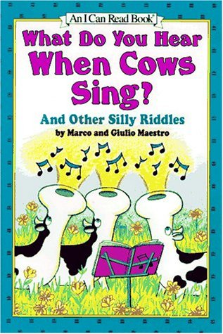 9780060249489: What Do You Hear When Cows Sing?: And Other Silly Riddles (An I Can Read Book)