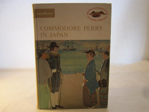 9780060249502: Commodore Perry in Japan (American Heritage Junior Library)