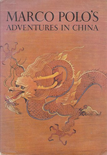 Marco Polo's Adventures In China: Milton Rugoff