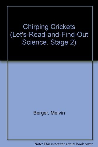9780060249618: Chirping Crickets (Let's-Read-and-Find-Out Science, Stage 2)