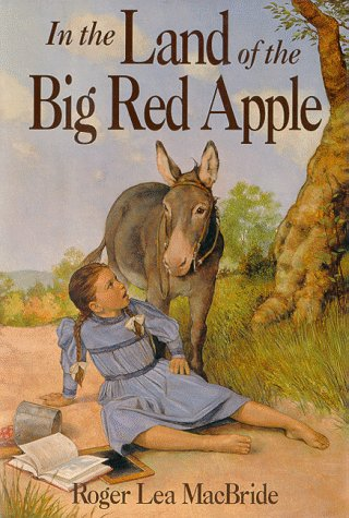 9780060249632: In the Land of the Big Red Apple (Rose Years)
