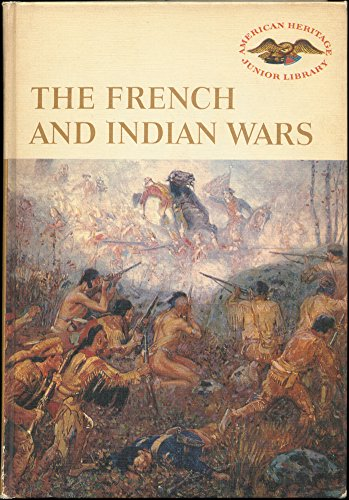 9780060249656: French and Indian Wars (American Heritage Junior Library)