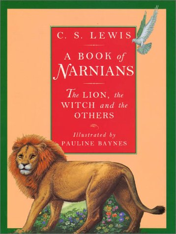 9780060250096: A Book of Narnians: The Lion, the Witch and the Others (Chronicles of Narnia)