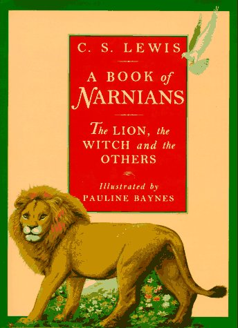 9780060250140: A Book of Narnians: The Lion, the Witch, and the Others