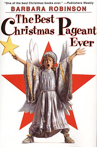 The Best Christmas Pageant Ever: Robinson, Barbara