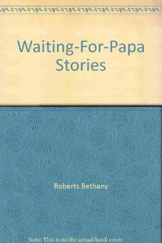 9780060250508: Waiting-for-papa stories