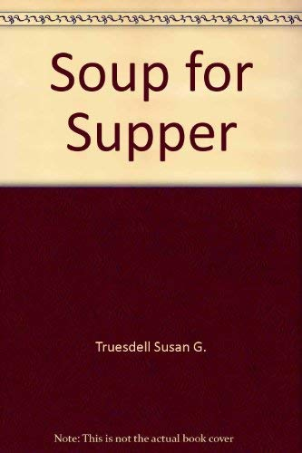 9780060250713: Soup for Supper