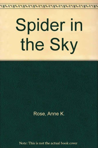 Spider in the Sky (0060250747) by Rose, Anne K.; Owens, Gail; Marriott, Alice Lee