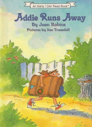 9780060250805: Addie Runs Away an I Can Read (Early I can read book)