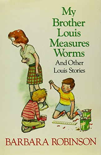 9780060250829: My brother Louis measures worms and other Louis stories