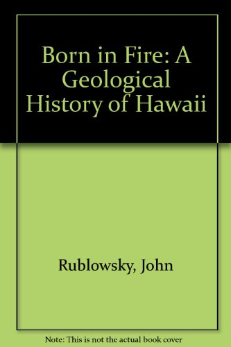 9780060250898: Born in Fire: A Geological History of Hawaii