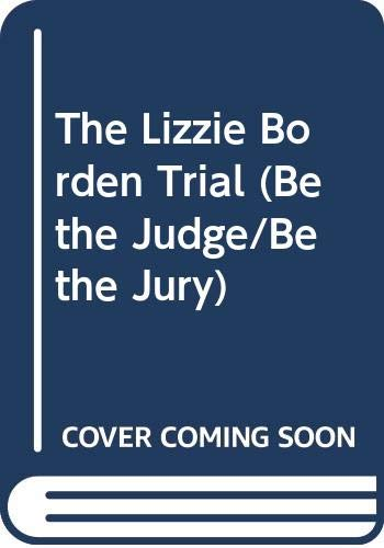 9780060251130: The Lizzie Borden Trial (Be the Judge/Be the Jury)