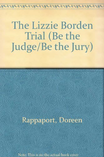 The Lizzie Borden Trial (Be the Judge/Be: Rappaport, Doreen