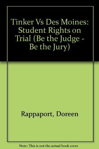 9780060251178: Tinker Vs. Des Moines: Student Rights on Trial (Be the Judge/Be the Jury)