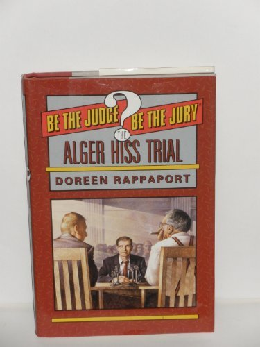 9780060251192: The Alger Hiss Trial (Be the Judge/Be the Jury)