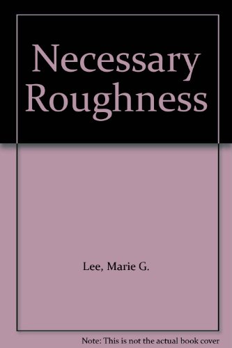 Necessary Roughness (0060251301) by Marie G. Lee