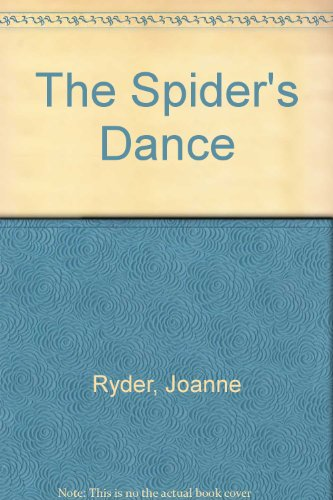 The Spider's Dance: Ryder , Joanne ; Blake , Robert J.