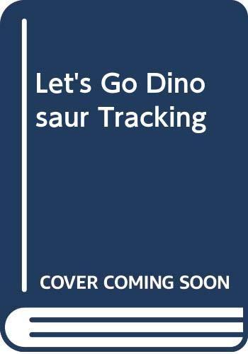 9780060251383: Let's Go Dinosaur Tracking!