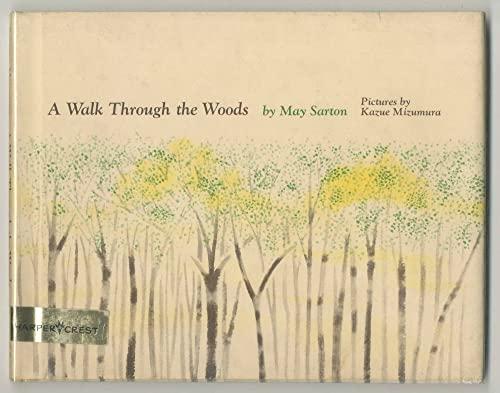 A walk through the woods: Sarton, May