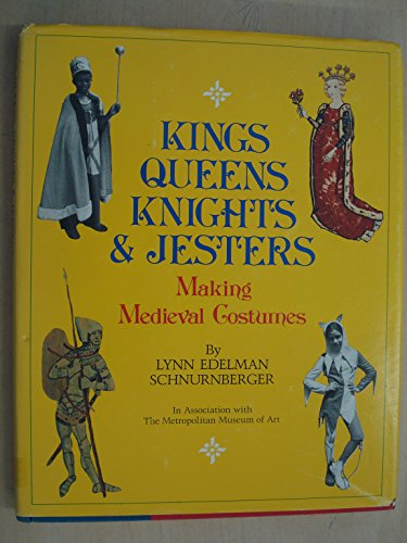 9780060252410: Kings, Queens, Knights and Jesters: Making Medieval Costumes