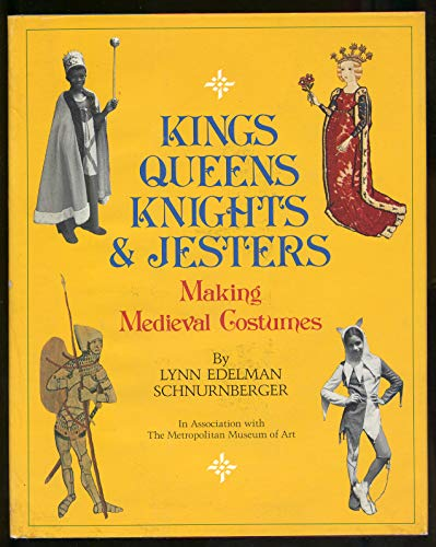9780060252410: Kings, Queens, Knights, and Jesters: Making Medieval Costumes