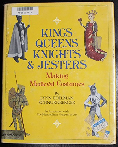 9780060252427: Kings, queens, knights & jesters: Making medieval costumes