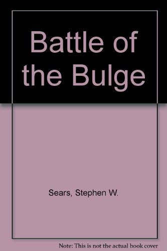 Battle of the Bulge (0060252529) by Stephen W. Sears; S. L. A. Marshall