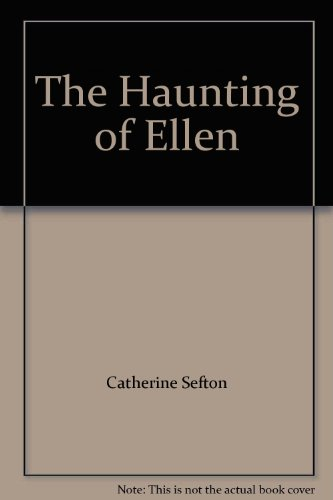 The Haunting of Ellen: A Story of Suspense (British title: The Back House Ghosts)