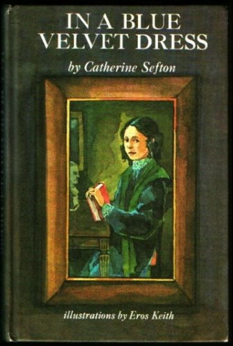 In a Blue Velvet Dress (9780060252625) by Catherine Sefton