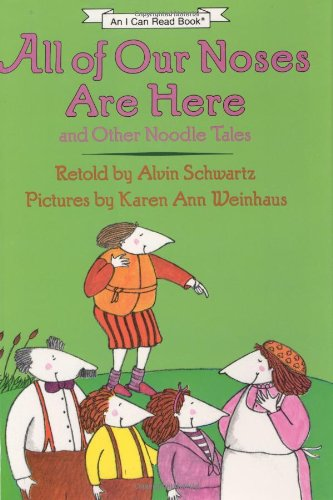 All of Our Noses Are Here: And Other Noodle Tales: Schwartz, Alvin