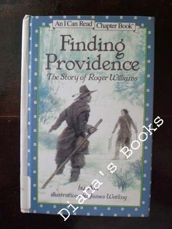 9780060252946: Finding Providence: The Story of Roger Williams (I Can Read Chapter Books)
