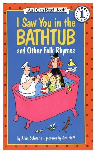 9780060252984: I Saw You in the Bathtub, and Other Folk Rhymes (I Can Read!)