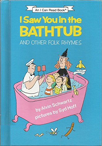 9780060252991: I Saw You in the Bathtub and Other Folk Rhymes (An I Can Read Book)