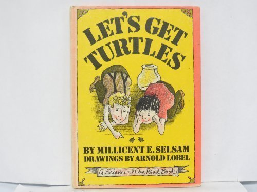 Let's Get Turtles (A Science I Can: Millicent E. Selsam