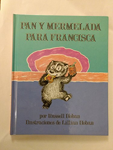 9780060253288: Pan Y Mermelada Para Francisca / Bread And Jam for Frances (Spanish Edition)