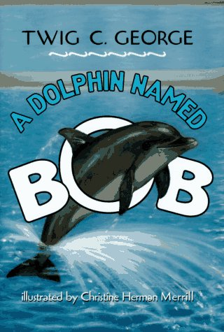 9780060253622: A Dolphin Named Bob