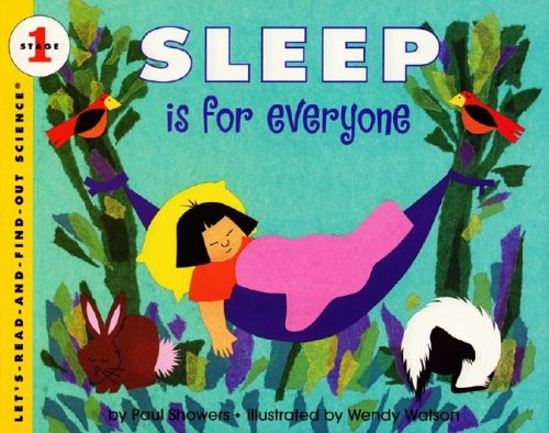 Sleep is for Everyone (Let's Read-and-Find-Out Science. Stage 1) (0060253932) by Showers, Paul
