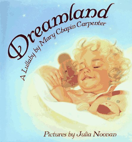 9780060254025: Dreamland: A Lullaby