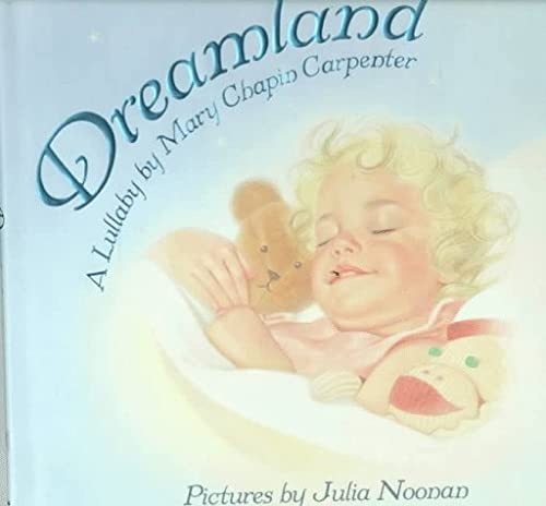 9780060254032: Dreamland: A Lullaby