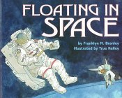 9780060254339: Floating in Space (Let's Read-And-Find-Out Science)