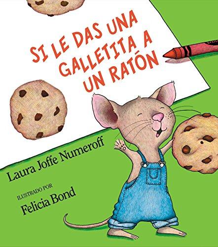 Si le das una galletita a un: Numeroff, Laura Joffe