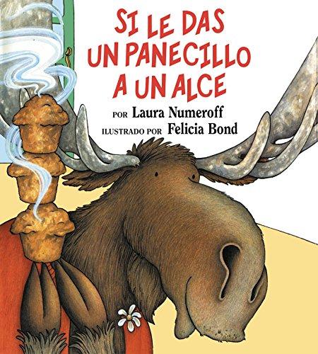 9780060254407: Si Le Das un Panecillo A un Alce = If You Give a Moose a Muffin (If You Give... Books)