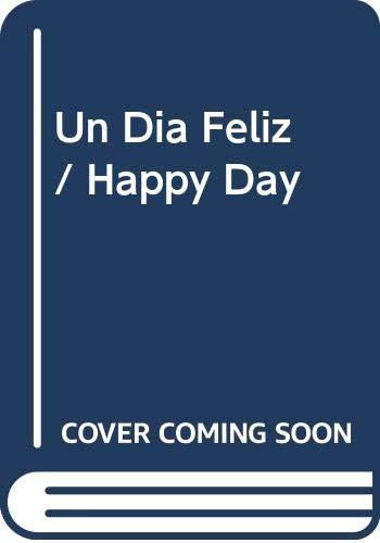 9780060254506: Un Dia Feliz / Happy Day (Spanish Edition)