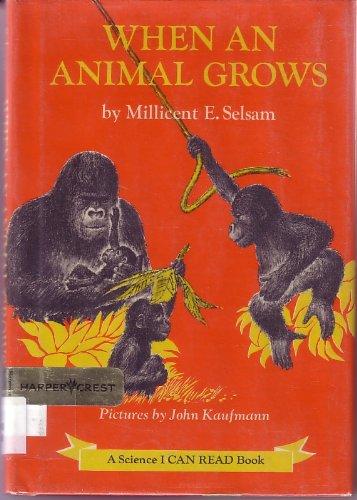 9780060254605: When an Animal Grows