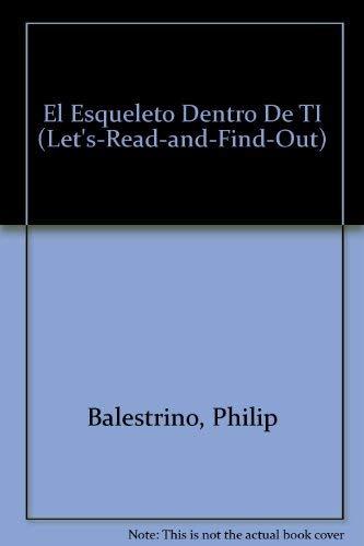 9780060254674: El Esqueleto Dentro De TI (Let's-Read-and-Find-Out) (Spanish Edition)
