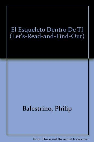 9780060254674: El Esqueleto Dentro De TI (Let'S-Read-And-Find-Out) (Spanish Edition)