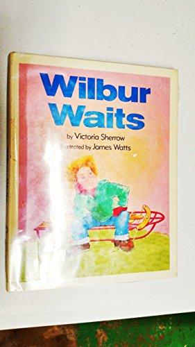 9780060254841: Wilbur Waits