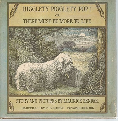 Higglety Pigglety Pop!: Or There Must Be More to Life: Sendak, Maurice