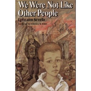 We were not like other people: Sevela, Efraim