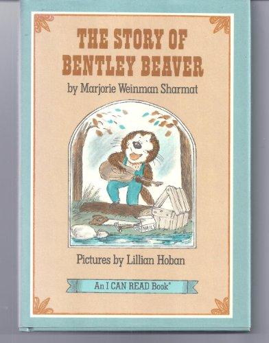 The Story of Bentley Beaver (An I Can Read Book): Sharmat, Marjorie Weinman